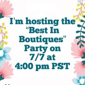 Other - Best in Boutiques Party! 7/7 at 4pm PST
